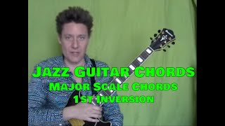 Jazz Guitar Chords, Steve Bloom, Major Scale Chords, Upper 4 Strings, 1rst Inv, Video #14