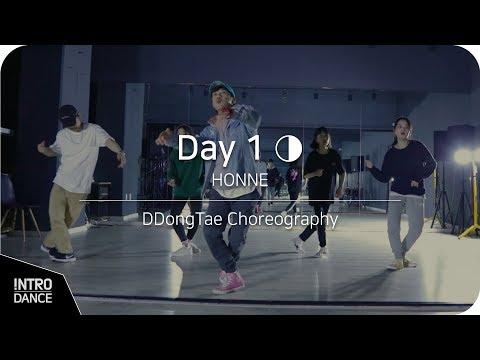 Day 1 ◑ - HONNE   DDong Tae Choreography   INTRO Dance Music Studio