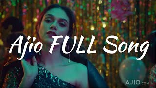 Ajio Ad Song | Complete (Full Extended Version HD)