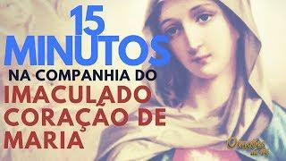 15 minutos na companhia do Imaculado Coração de Maria