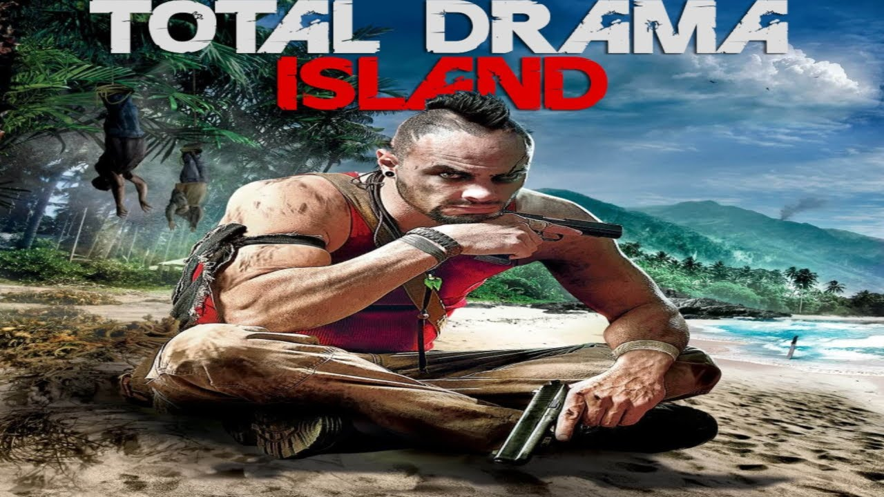 Far Cry 3 S Trailer But With Total Drama Island S Theme Song Over It Youtube