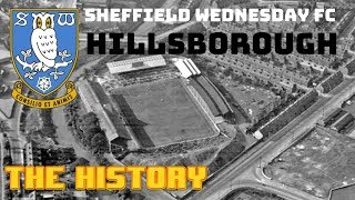 SHEFFIELD WEDNESDAY:  HILLSBOROUGH - THE HISTORY