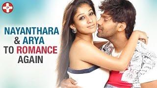 Nayanthara and Arya to Romance Again | Latest Tamil Cinema News
