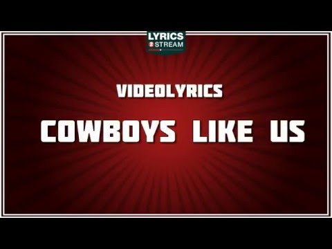Cowboys Like Us Lyrics - George Strait...