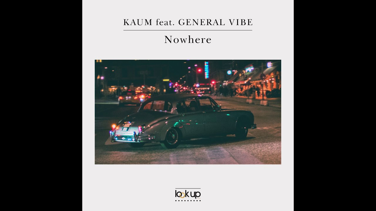 Download Kaum feat. General Vibe - Nowhere (Official Audio)