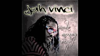 Jah Vinci - Make Money Easy [Single] April 2012