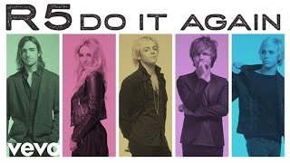 Watch R5 Do It Again video