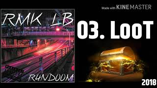 03.RMK LB - LooT [Official Audio]