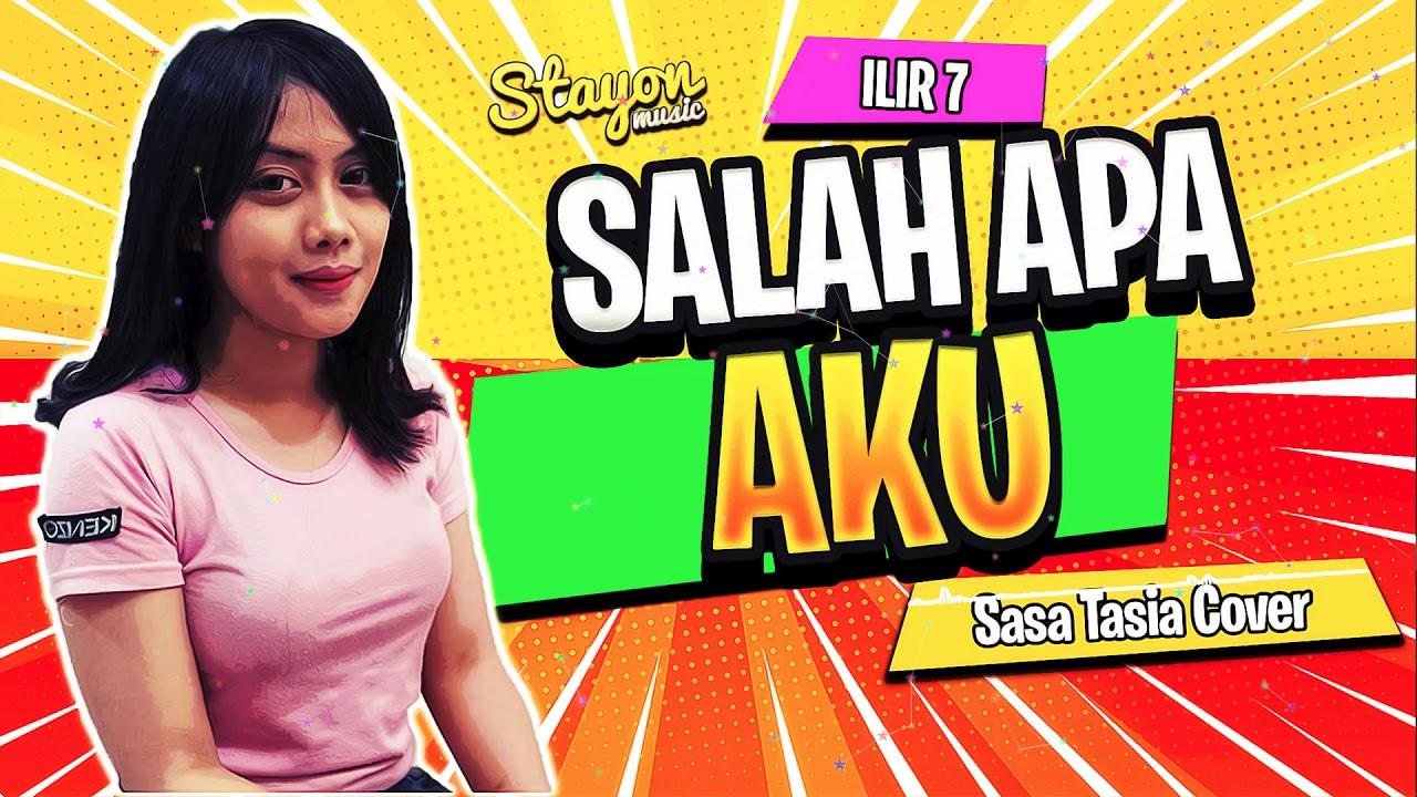 🎸 LAGU AKUSTIK INDONESIA ENTAH APA YANG MERASUKI MU ( SALAH APA AKU - ILIR 7 ) 😘 COVER BY SASA ...