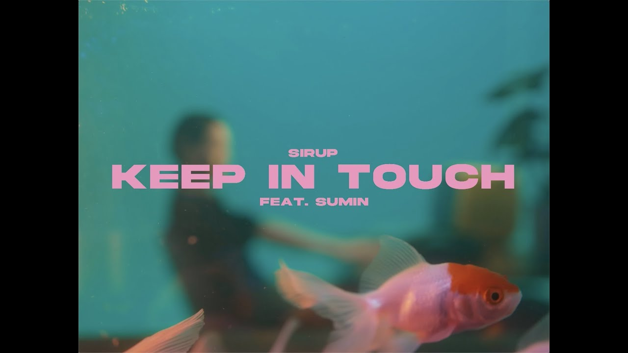 SIRUP - Keep In Touch feat. SUMIN(Official Music Video)