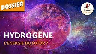 HYDROGÈNE : L'ÉNERGIE DU FUTUR ? - Dossier #36 - L'Esprit Sorcier