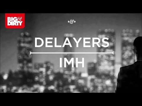 Delayers - IMH (Original Mix) [Big & Dirty Recordings]