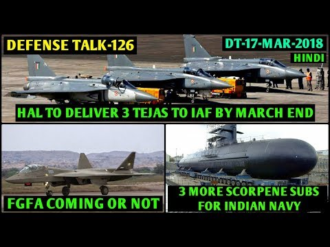Indian Defence News : FGFA for IAF,3 more Scorpene Submarines,HAL to deliver 3 Tejas by March,Hindi