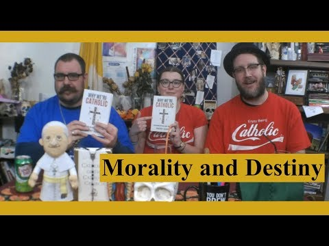 """""""Why We're Catholic"""" Book Club: Morality and Destiny (Part 5)"""