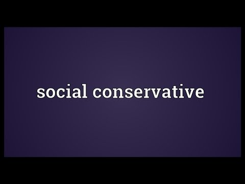 Social conservative Meaning