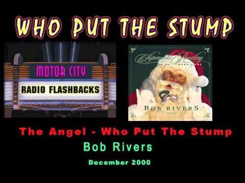 Bob Rivers  - The Angel  - Who Put The Stump -  2000