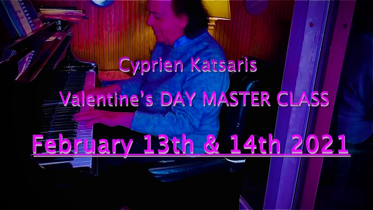 Cyprien Katsaris Valentine's Day MASTER CLASS 2021 !!