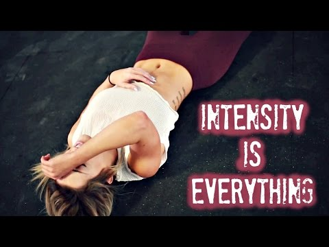 Intensity Is Everything