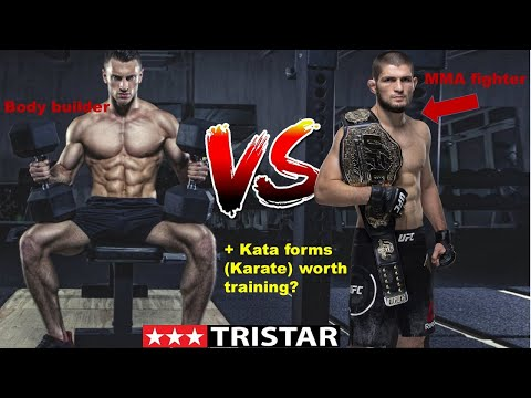 Why most MMA fighters don't look like body builders + Kata forms effective for training mma?