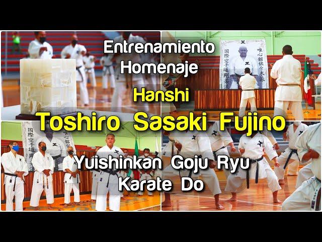 Homenaje a Hanshi Toshiro Sasaki Fujino - Yuishinkan Goju Ryu Karate Do