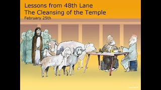Lessons from 48th Lane Cleansing of the Temple