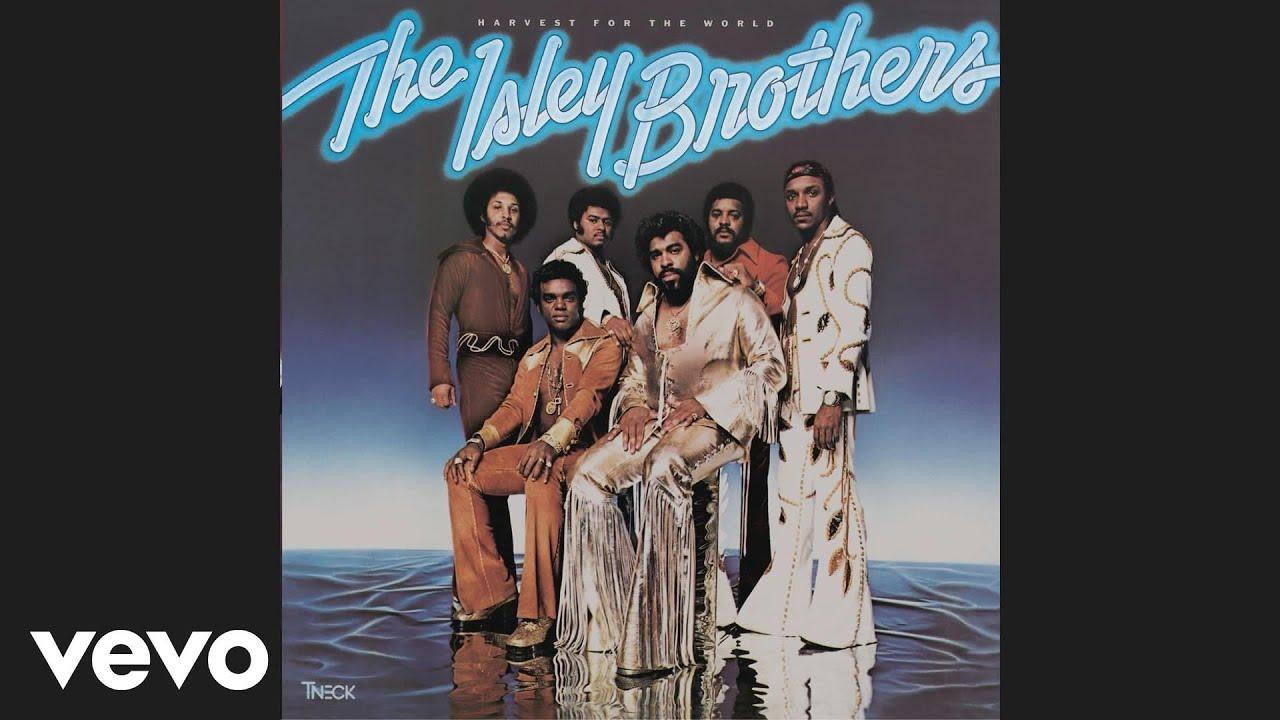 the-isley-brothers-harvest-for-the-world-audio-theisleybrothersvevo