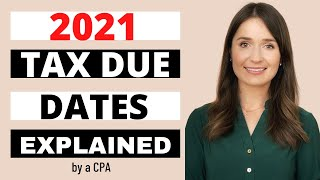 2021 Tax Deadlines | CPA EXPLAINS | 2021 Business & Personal Tax Due Dates