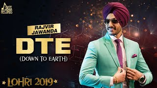 DTE (Down To Earth)  Lohari   Rajvir Jawanda   New Punjabi Songs 2019   Latest Songs 2019  