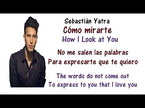 Sebastián Yatra - Cómo Mirarte Lyrics English and Spanish - Translation & Meaning