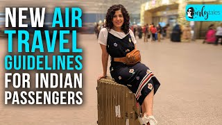 New Air Travel Guidelines For Indian Passengers