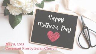 May 9, 2021 - Sunday Worship Service