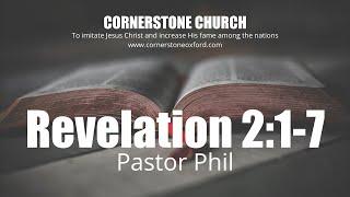 Revelation 2:1-7 - Pastor Phil