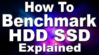 How To Benchmark SSD & HDD?