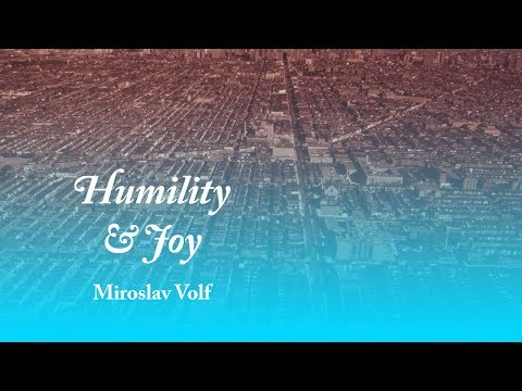 Humility and Joy - Miroslav Volf