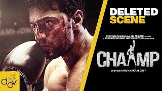 CHAAMP (চ্যাম্প) | Deleted Scene 1 | Dev | Rukmini Maitra | Raj Chakraborty