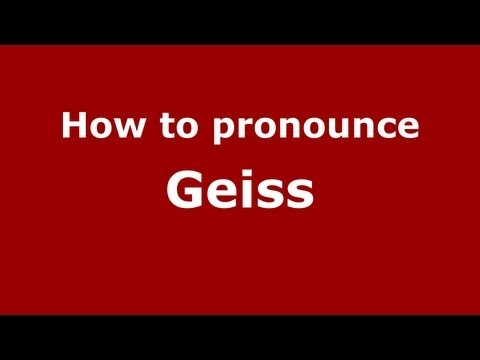 How to Pronounce Geiss - PronounceNames.com