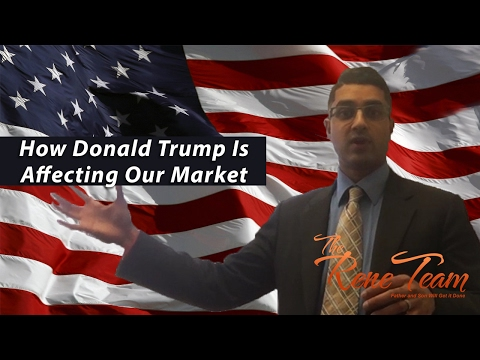 Rene Ahmad - Toronto Real Estate Agent: How Donald Trump is affecting our market