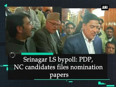 Srinagar LS bypoll: PDP, NC candidates files nomination papers - ANI #News