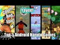 Top 5 Best Naruto Games For Android!!!