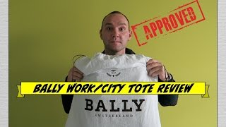 BALLY Tote Review - Great Work/City all day bag