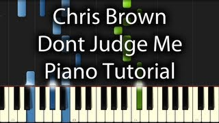 Chris Brown - Dont Judge Me Tutorial (How To Play On Piano)