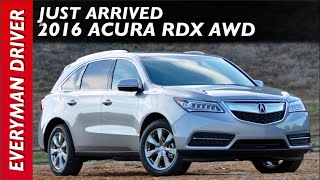 Just Arrived: 2016 Acura RDX AWD on Everyman Driver