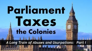 Parliament Taxes the Colonies (Sugar Act, Stamp Act, Townshend Acts)