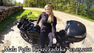 """""""Mała Pętla Bieszczadzka"""" - Bieszczady motocyklem - 03.05.2016 """"majówka"""""""