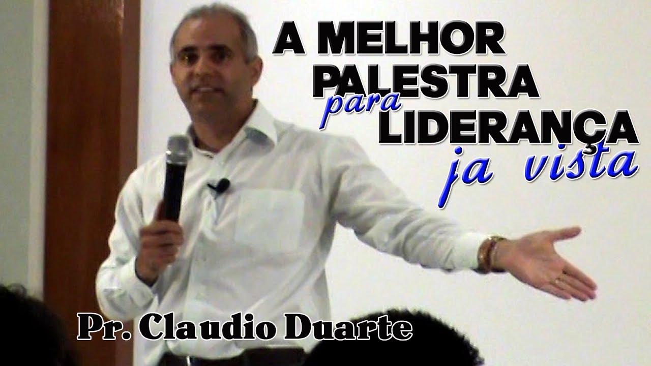 Claudio Duarte A Melhor Palestra Para Liderança Ja Vista