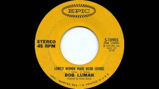 Bob Luman - Lonely Women Make Good Lovers (Original 45 version)