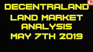 Decentraland Land Market Analysis   7th May 2019   Why have things slowed down?