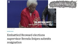 Brenda Snipes Resigns In Wake Of More Corruption