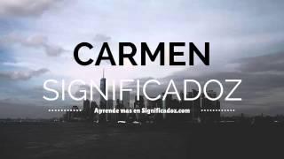 Carmen - Significado del Nombre Carmen