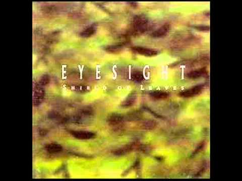 Eyesight - Shield of leaves (1997) completo